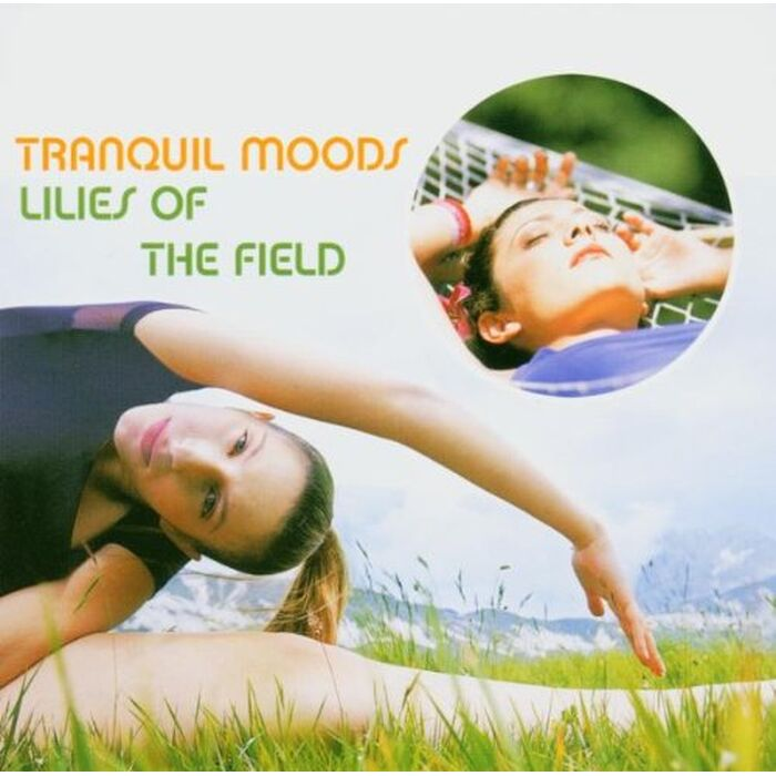 Tranquil Moods - Lilies of the Field